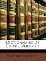 Dictionnaire de Chimie, Volume 1 af Martin Heinrich Klaproth
