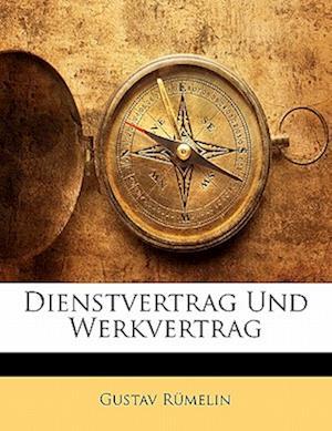Dienstvertrag Und Werkvertrag af Gustav Rmelin, Gustav Rumelin