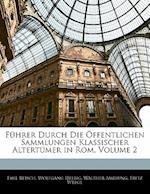 Fuhrer Durch Die Offentlichen Sammlungen Klassischer Altertumer in ROM, Volume 2 af Walther Amelung, Wolfgang Helbig, Emil Reisch
