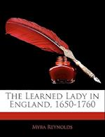 The Learned Lady in England, 1650-1760 af Myra Reynolds