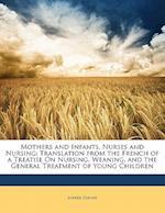 Mothers and Infants, Nurses and Nursing af Alfred Donn, Alfred Donne