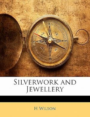 Silverwork and Jewellery af H. Wilson