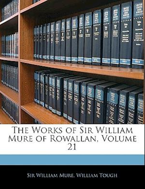 The Works of Sir William Mure of Rowallan, Volume 21 af William Tough, William Mure