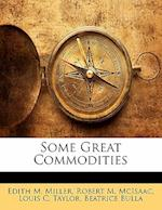 Some Great Commodities af Edith M. Miller, Robert M. McIsaac, Louis C. Taylor