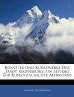 K Nstler Und Kunstwerke Der Stadt Regensburg af Andreas Niedermayer