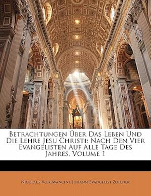 Betrachtungen Uber Das Leben Und Die Lehre Jesu Christi af Johann Evangelist Zollner, Nicolaus Von Avancini