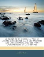 Le Droit de La Guerre ... af Antoine Pillet