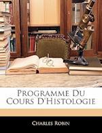 Programme Du Cours D'Histologie af Charles Robin