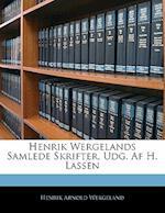 Henrik Wergelands Samlede Skrifter, Udg. AF H. Lassen af Henrik Arnold Wergeland