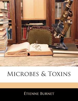 Microbes & Toxins af Etienne Burnet