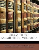 Obras de D.F. Sarmiento ..., Volume 14 af Luis Montt, Domingo Faustino Sarmiento, Augusto Belin Sarmiento