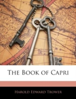 The Book of Capri af Harold Edward Trower