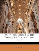 Brief Thoughts on the Things of God and the Soul af Edward Dalton