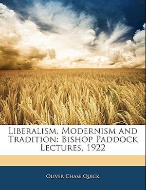 Liberalism, Modernism and Tradition af Oliver Chase Quick