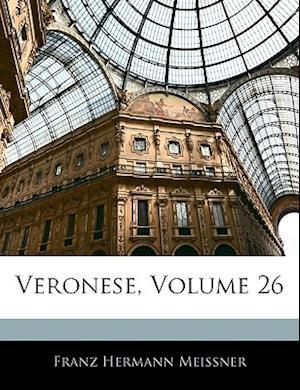 Veronese, Volume 26 af Franz Hermann Meissner