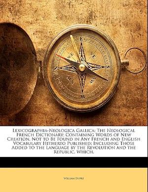 Lexicographia-Neologica Gallica af William Dupr, William Dupre