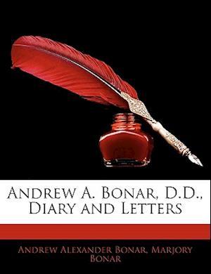 Andrew A. Bonar, D.D., Diary and Letters af Marjory Bonar, Andrew Alexander Bonar