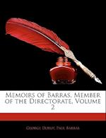 Memoirs of Barras, Member of the Directorate, Volume 2 af Paul Barras, George Duruy