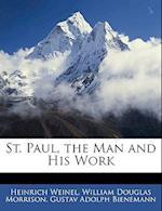 St. Paul, the Man and His Work af Heinrich Weinel, Gustav Adolph Bienemann, William Douglas Morrison