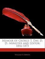 Memoir of George T. Day, D. D. af William H. Bowen