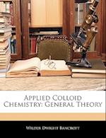 Applied Colloid Chemistry af Wilder Dwight Bancroft