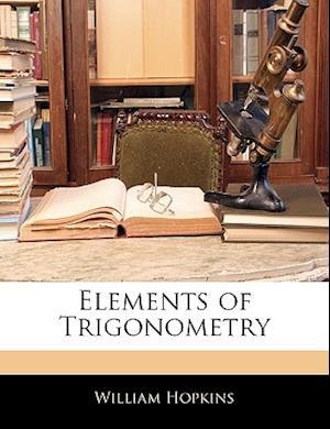 Elements of Trigonometry af William Hopkins