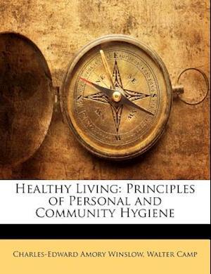 Healthy Living af Walter Camp, Charles-Edward Amory Winslow
