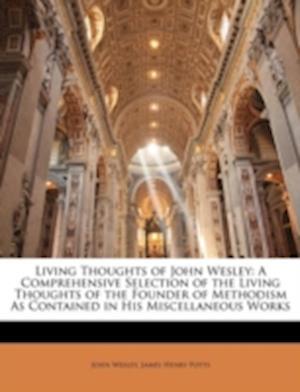 Living Thoughts of John Wesley af James Henry Potts, John Wesley