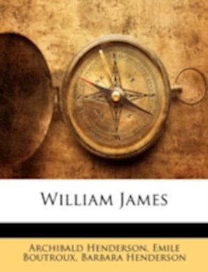 William James af Emile Boutroux, Barbara Henderson, Archibald Henderson