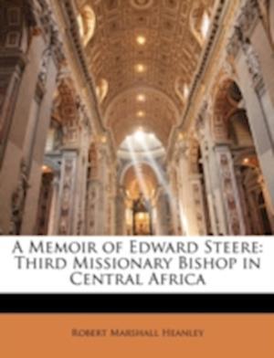 A Memoir of Edward Steere af Robert Marshall Heanley