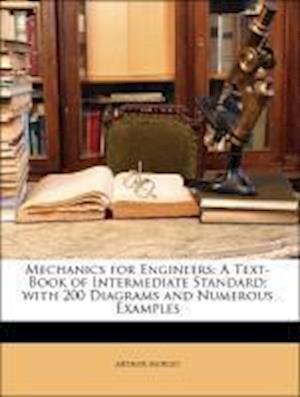 Mechanics for Engineers af Arthur Morley