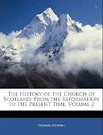 The History of the Church of Scotland af Thomas Stephen
