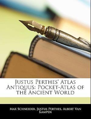 Justus Perthes' Atlas Antiquus af Albert Van Kampen, Justus Perthes, Max Schneider