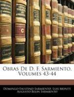 Obras de D. F. Sarmiento, Volumes 43-44 af Domingo Faustino Sarmiento, Augusto Belin Sarmiento, Luis Montt