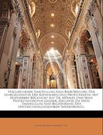 Vergleichende Darstellung Und Beurtheilung Der Lehrgegensatze Der Katholiken Und Protestanten af Johann Friedrich Immanuel Tafel