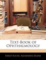 Text-Book of Ophthalmology af Alexander Duane, Ernst Fuchs