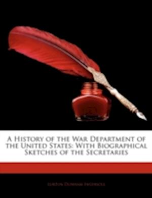 A History of the War Department of the United States af Lurton Dunham Ingersoll