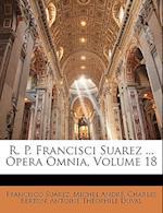 R. P. Francisci Suarez ... Opera Omnia, Volume 18 af Charles Berton, Francisco Surez, Michel Andr