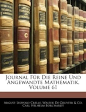 Journal Fur Die Reine Und Angewandte Mathematik, Volume 61 af August Leopold Crelle, . Co, Walter De Gruyter