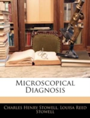 Microscopical Diagnosis af Charles Henry Stowell, Louisa Reed Stowell