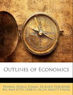 Outlines of Economics af Richard Theodore Ely, Max Otto Lorenz, Thomas Sewall Adams