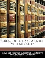 Obras de D. F. Sarmiento, Volumes 41-42 af Augusto Belin Sarmiento, Domingo Faustino Sarmiento, Luis Montt