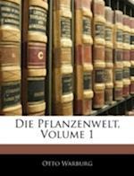 Die Pflanzenwelt, Volume 1 af Otto Warburg
