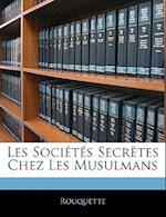 Les Societes Secretes Chez Les Musulmans af Rouquette
