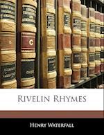 Rivelin Rhymes af Henry Waterfall