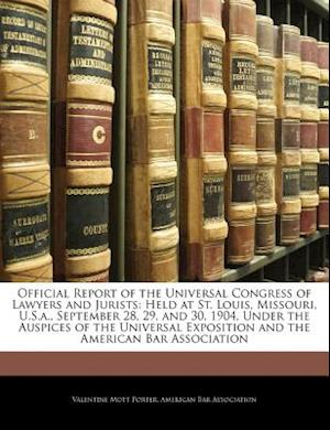 Official Report of the Universal Congress of Lawyers and Jurists af Valentine Mott Porter