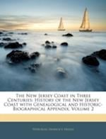 The New Jersey Coast in Three Centuries af Peter Ross, Fenwick Y. Hedley