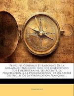 Principes Generaux Et Raisonnes de La Grammaire Francoise af Pierre Restaut