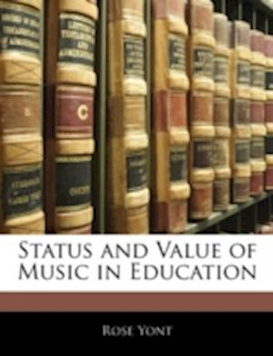 Status and Value of Music in Education af Rose Yont