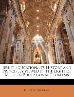 Jesuit Education af Robert Schwickerath